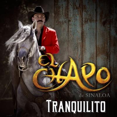Tranquilito - Single - El Chapo De Sinaloa