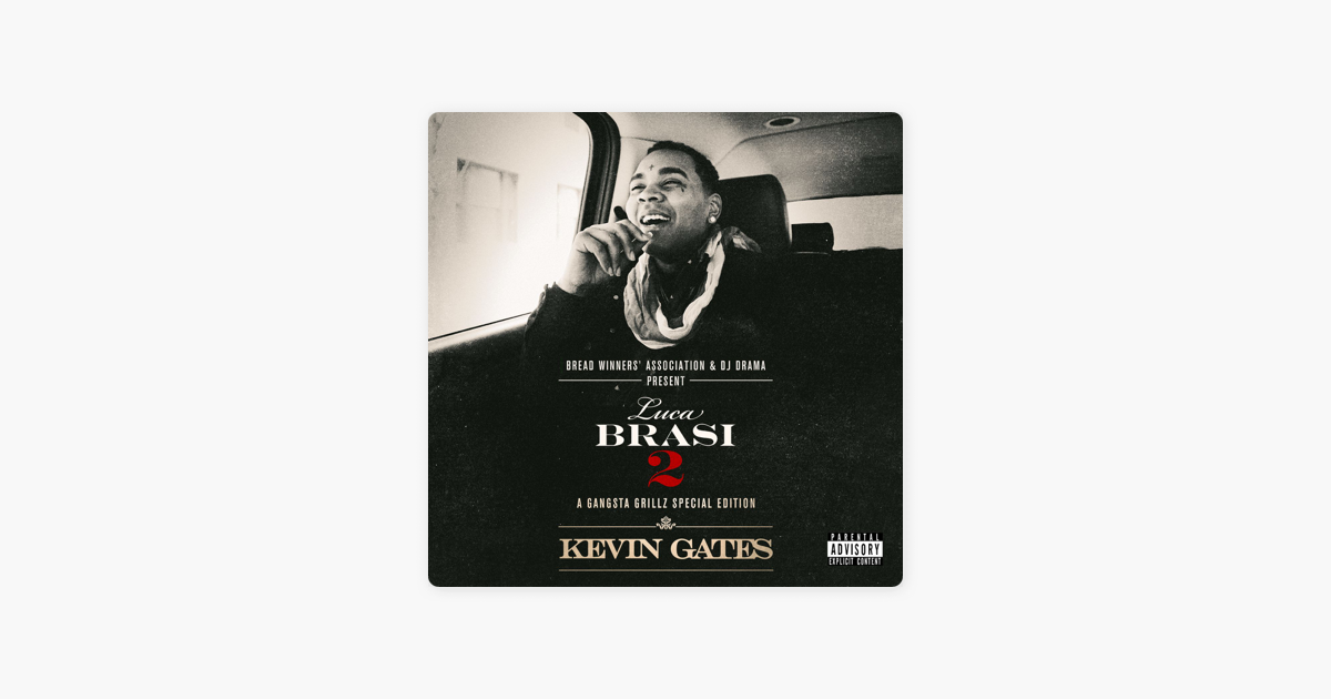Luca Brasi 2: A Gangsta Grillz Special Edition by Kevin Gates