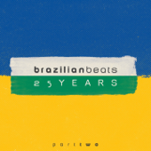 25 Years of Brazilian Beats, Pt. 2 (Mr Bongo Presents)