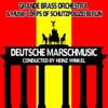 Deutsche Marschmusik - Grande Brass Orchestra & Music Corps of Schutzpolizei Berlin