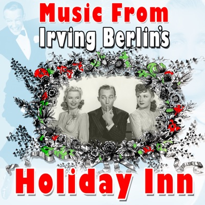 Music From Irving Berlin's: Holiday Inn - Irving Berlin