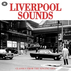 Liverpool Sounds: Classics from the Singing City