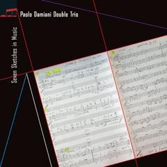 Seven Sketches in Music (feat. Rosario Giuliani, Daniele Tittarelli, Marco Bardoscia & Michele Rabbia)