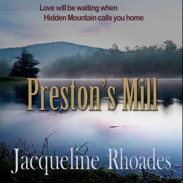 Prestons Mill Hidden Mountain Book 1 Unabridged By Jacqueline