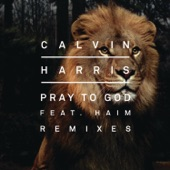Pray to God (Remixes) [feat. HAIM] - Single