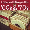 Forgotten Bubblegum Hits of the '60s & '70s
