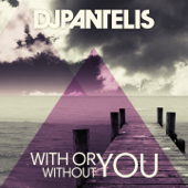 With or Without You (Radio Edit) - DJ Pantelis