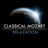 Classical Relaxation : Mozart-Studying Music, Baby Lullaby & Best Relaxing SPA Music