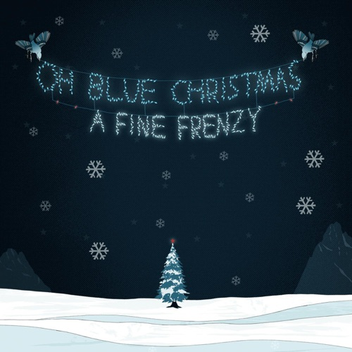 A Fine Frenzy - Oh Blue Christmas - EP