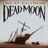 Dead Moon: Live at Satyricon, Dead Moon