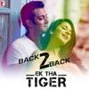 Back2Back Ek Tha Tiger EP