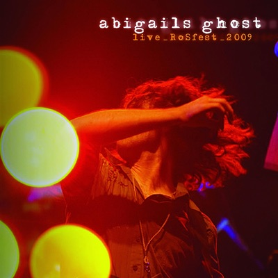 Live_Rosfest_2009 - Abigail's Ghost