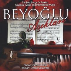 Beyoğlu Aşıkları (The Best Songs of Turkish Classical Music and International Music)