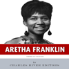 American Legends: The Life of Aretha Franklin (Unabridged) - Charles River Editors