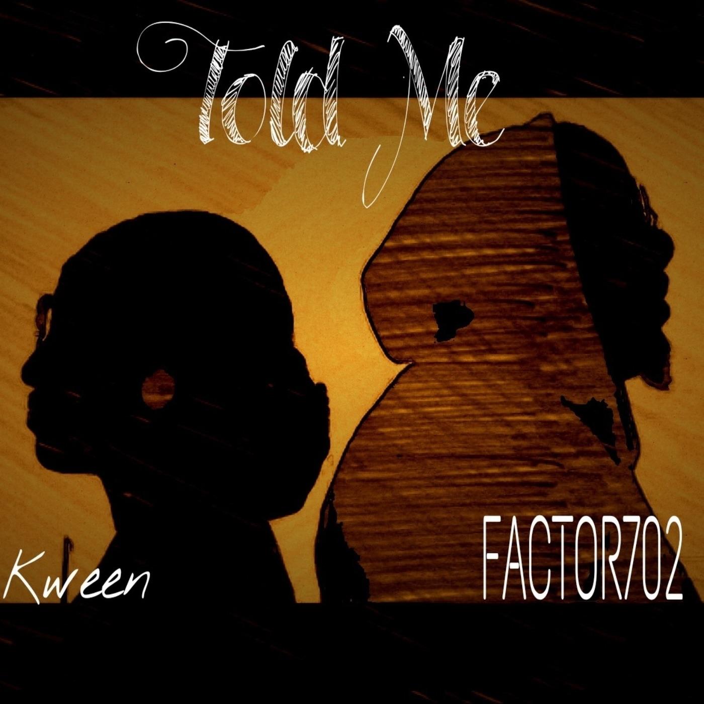 Told Me (feat. Kween) - Single