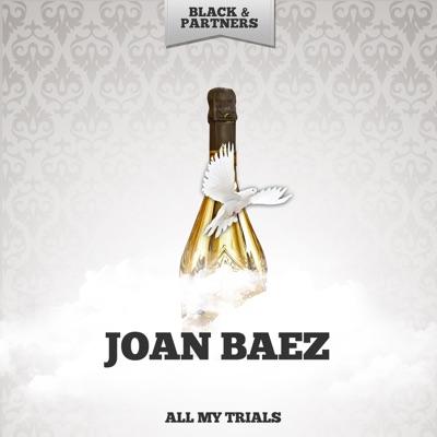 All My Trials - Joan Baez