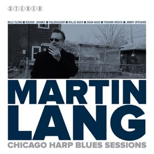 Martin Lang - Martin Lang, Chicago Harp Blues Sesssions feat. Rockin Johnny Burgin