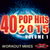 40 POP Hits 2015, Vol. 1 (Extended Workout Mixes) - Various Artists