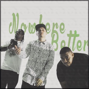 Nowhere Better - Single Mp3 Download
