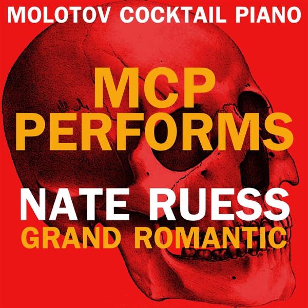 Molotov Cocktail Piano - MCP Performs Nate Ruess: Grand Romantic