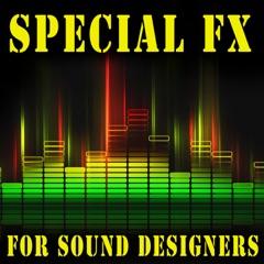 Special FX for Sound Designers