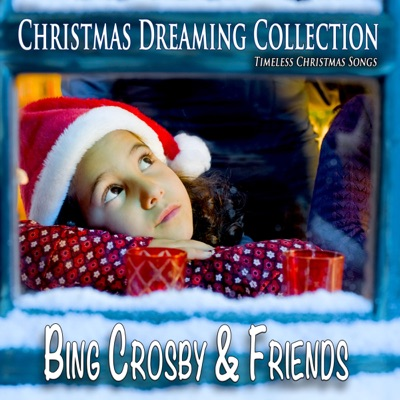 Christmas Dreaming Collection (Timeless Christmas Songs) [Remastered] - Bing Crosby