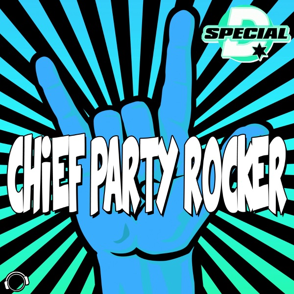 Chief Party Rocker - Single