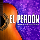El Perdón (Spanish Guitar Version)