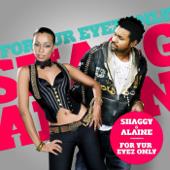 For Your Eyez Only Shaggy & Alaine - Shaggy & Alaine