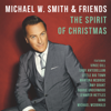 The Spirit of Christmas - Michael W. Smith