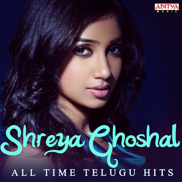 Shreya Ghoshal: All Time Telugu Hits by Shreya Ghoshal