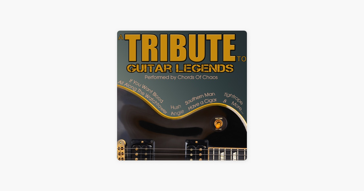 A Tribute To Guitar Legends By Chords Of Chaos On Apple Music