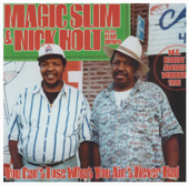 How Unlucky Can One Man Be - Magic Slim, Nick Holt & The Teardrops