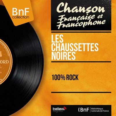 100 % rock (Mono version) - Les Chaussettes Noires