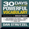 Dan Strutzel - 30 Days to a More Powerful Vocabulary: The 500 Words You Need to Know to Transform Your Vocabulary...And Your Life  artwork