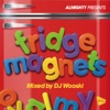 Almighty Presents: Fridge Magnets (Mixed by DJ Wooski)