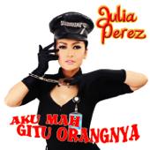 Download Julia Perez - Aku Mah Gitu Orangnya