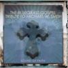 The Bluegrass Gospel Tribute To Michael W. Smith