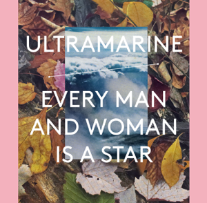 Ultramarine - Every Man and Woman Is a Star