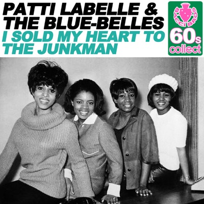 I Sold My Heart to the Junkman (Remastered) - Single - Patti LaBelle