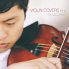 Violin Covers Pt. II - Daniel Jang