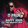 T-Pain Presents Happy Hour: The Greatest Hits, T-Pain