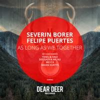 As Long as We Together (Tosel, Hale rmx) - SEVERIN BORER-FELIPE PUERTES