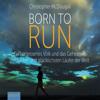 Christopher McDougall - Born to Run: Ein vergessenes Volk und das Geheimnis der besten und glücklichsten Läufer der Welt Grafik