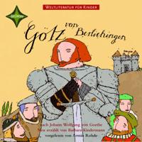 Johann Wolfgang von Goethe & Barbara Kindermann - Götz von Berlichingen. Weltliteratur für Kinder artwork