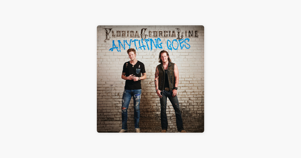 Anything Goes Deluxe Version By Florida Georgia Line On