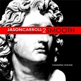 ‎2 Smooth by Jason Carroll And The Smooth Jazz Symphony