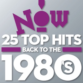 NOW 25 Top Hits Back To The 1980s Various Artists