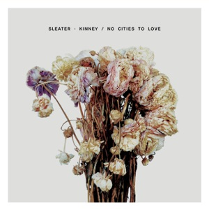 Sleater-Kinney: Bury Our Friends