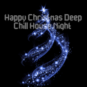 Happy Christmas Deep Chill House Night